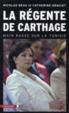 La régente de Carthage ; main basse sur la Tunisie