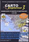 Carto Explorateur 3 ; Guadeloupe ; St Martin ; St Barthe
