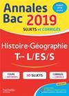 Annales bac ; sujets et corrigés ; histoire-géographie ; terminales L/ES/S (édition 2019)