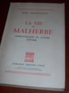 La vie de Malherbe: apprentissages et luttes (1555-1610).