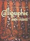La calligraphie arabe vivante
