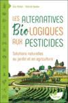 Les alternatives biologiques aux pesticides ; solutions naturelles au jardin et en agriculture