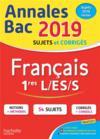 Annales bac ; sujets et corrigés ; français ; 1res L-ES-S (édition 2019)