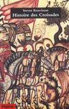 Histoire Des Croisades (Edition Integrale)