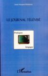 Le journal télévisé ; pratiques et langages