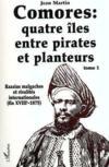 Comores (T1) Quatre Iles Entre Pirates Et Planteurs