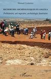 Recherches archéologiques en Angola ; préhistoire, art rupestre, archéologie funéraire