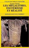Les mégalithes, esotérisme et réalité