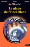 L'ENIGME DES VACANCES PRIMAIRE T.13 ; la plage du prince blanc ; du CE2 au CM1 ; 8/9 ans