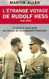 L'Etrange Voyage De Rudolf Hess ; Mai 1941