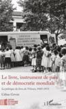 Le livre, instrument de paix et de démocratie mondiale ? la politique du livre de l