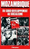 Mozambique ; du sous-développement au socialisme