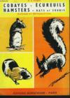 Cobayes - Ecureuils - Hamsters - Rats Et Souris. Elevage Et Reproduction.