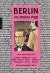 Berlin, les années vingt ; art et culture, 1918-1933