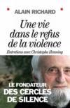 Une vie dans le refus de la violence ; entretiens avec Christophe Henning