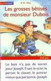 Les Grosses Betises De Monsieur Dubois