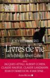 Livres de vie ; de la Bible à Albert Cohen