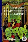 Entrer Dans Le Mystere De L'Eucharistie