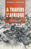 A Travers L'Afrique : Souvenirs De Guerre Et D'Exploration