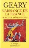 Naissance De La France - Le Monde Merovingien