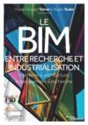 Le BIM entre recherche et industrialisation ; ingénierie et architecture, enseignement et recherche