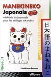 Manekineko ; méthode de japonais pour les collèges et lycées ; niveau1 ; (2e édition)