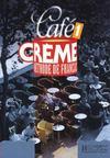 Cafe creme 1 - livre de l'eleve