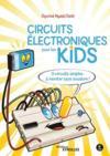 Circuits électriques pour les kids ; 9 circuits simples à monter sans soudure