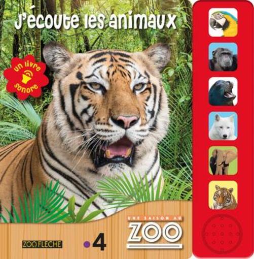 Une Saison Au Zoo J Ecoute Les Animaux Un Livre Sonore