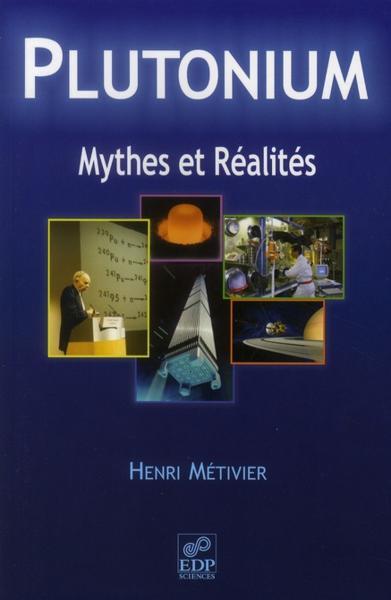 Plutonium. Mythes et réalité - Henri Métivier