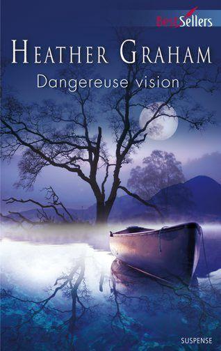 Dangereuse vision - Heather,Graham